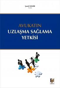 Avukatın Uzlaşma Sağlama Yetkisi - Av.Şamil Demir